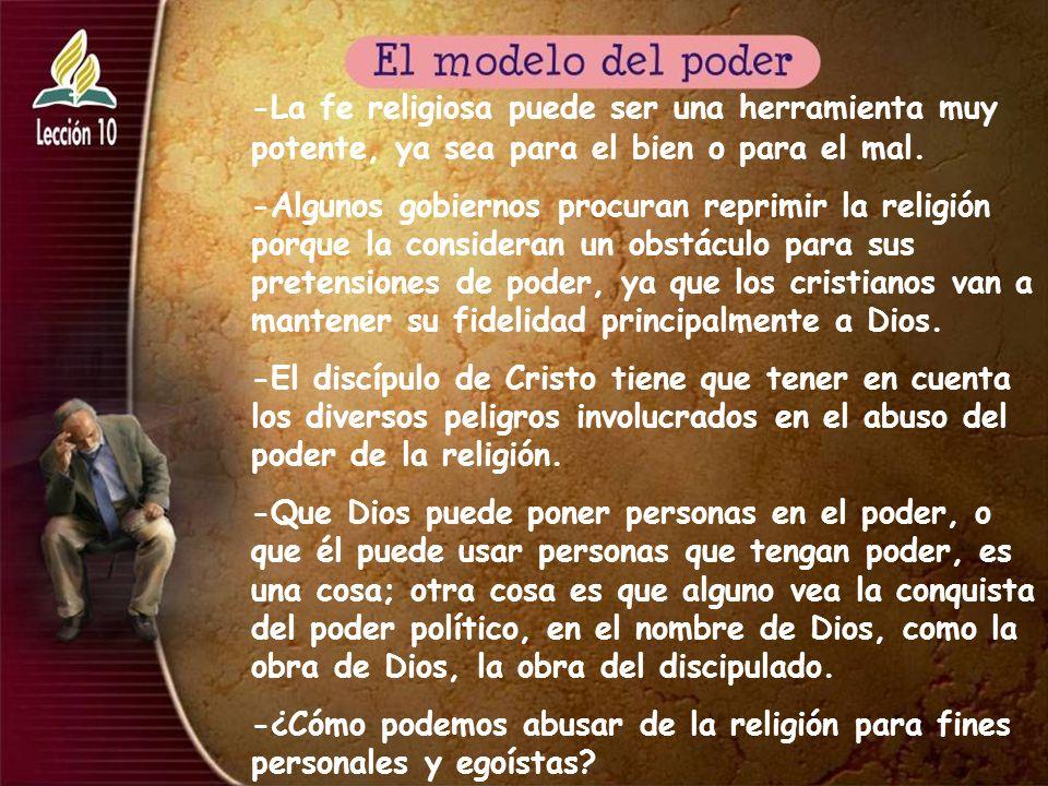-La fe religiosa puede ser una herramienta muy potente, ya sea para el bien o para el mal. -Algunos gobiernos procuran reprimir la religión porque la