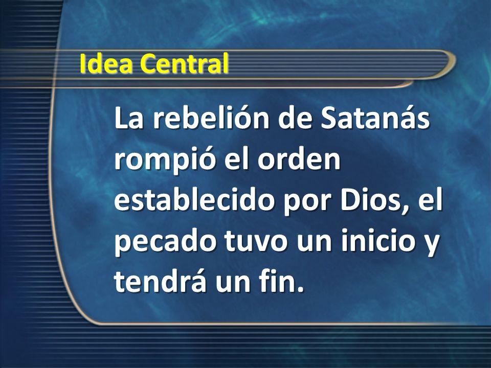 El mal se originó con Lucifer, el cual se rebeló contra el gobierno de Dios.