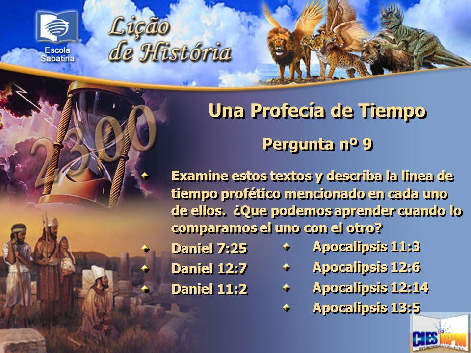 Una Profecía de Tiempo Pergunta nº 9 Examine estos textos y describa la linea de tiempo profético mencionado en cada uno de ellos. ¿Que podemos aprend