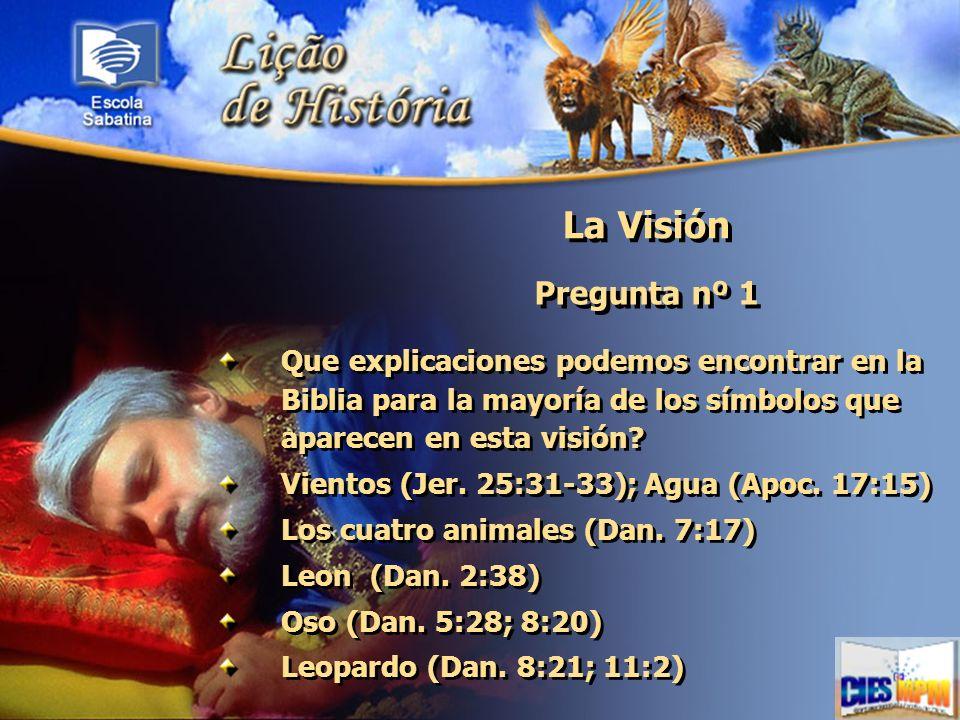 La Visión Pregunta nº 1 Que explicaciones podemos encontrar en la Biblia para la mayoría de los símbolos que aparecen en esta visión? Vientos (Jer. 25