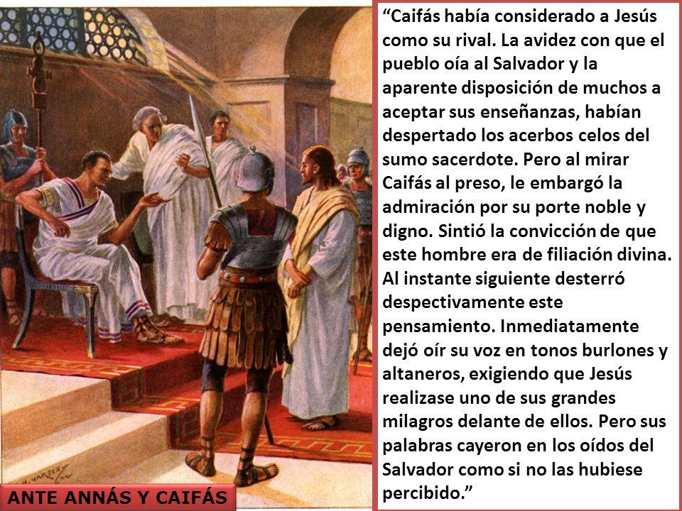 Caifás había considerado a Jesús como su rival.