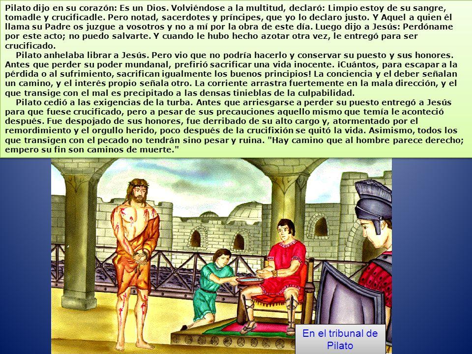 Pilato dijo en su corazón: Es un Dios.