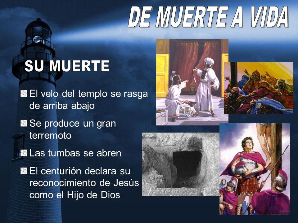 El velo del templo se rasga de arriba abajo Se produce un gran terremoto Las tumbas se abren El centurión declara su reconocimiento de Jesús como el Hijo de Dios