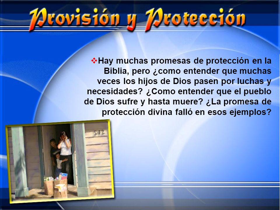 Hay muchas promesas de protección en la Biblia, pero ¿como entender que muchas veces los hijos de Dios pasen por luchas y necesidades? ¿Como entender