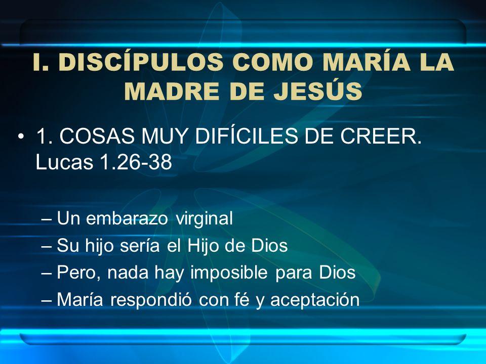1. COSAS MUY DIFÍCILES DE CREER. Lucas 1.26-38 –Un embarazo virginal –Su hijo sería el Hijo de Dios –Pero, nada hay imposible para Dios –María respond