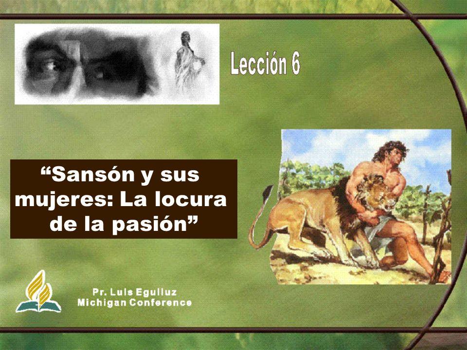 Sansón y sus mujeres: La locura de la pasión