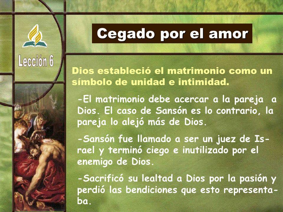Cegado por el amor Dios estableció el matrimonio como un símbolo de unidad e intimidad.