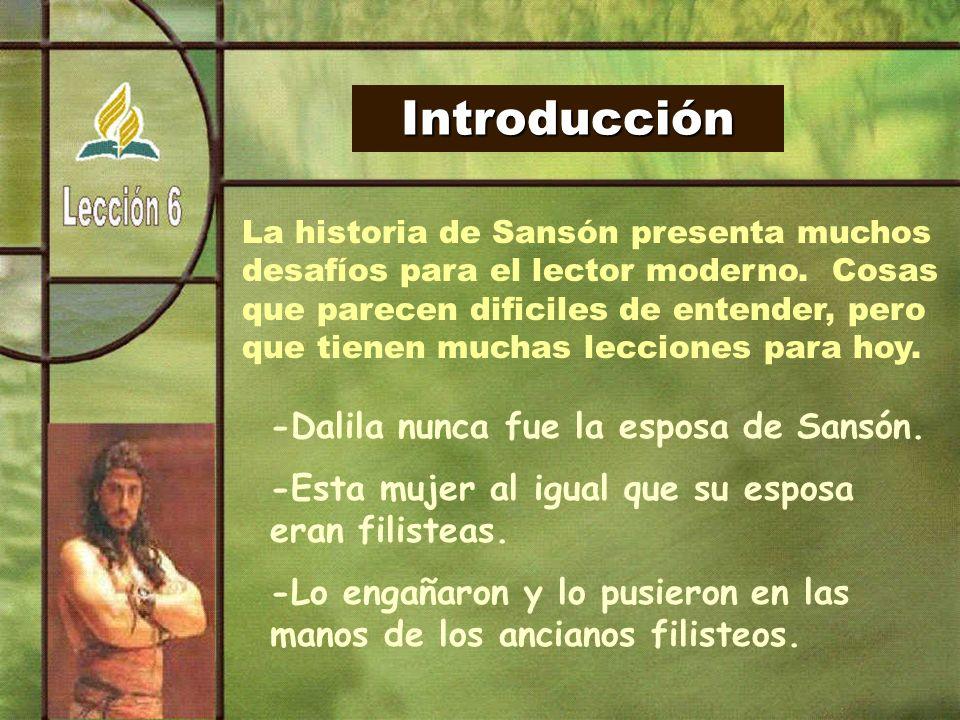 Introducción La historia de Sansón presenta muchos desafíos para el lector moderno.
