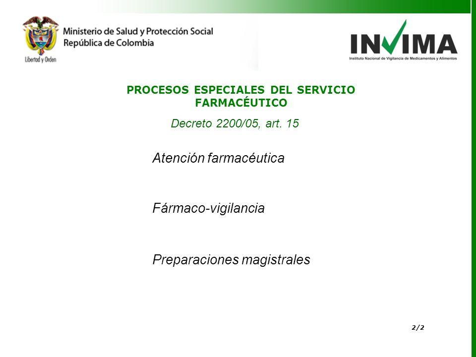 2/2 PROCESOS ESPECIALES DEL SERVICIO FARMACÉUTICO Decreto 2200/05, art.