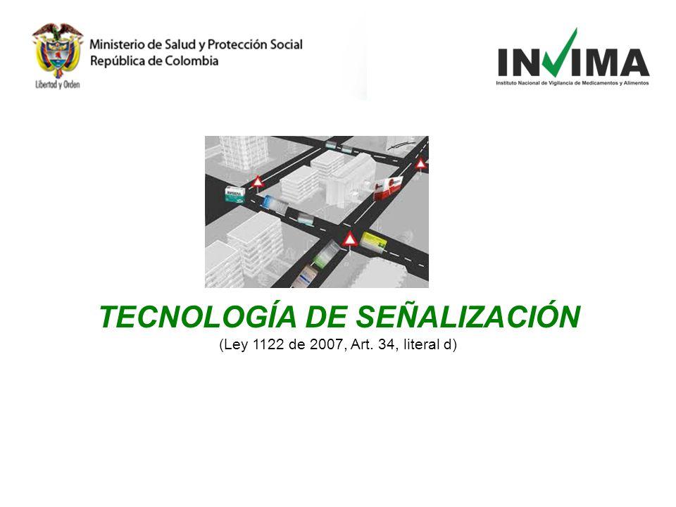 TECNOLOGÍA DE SEÑALIZACIÓN (Ley 1122 de 2007, Art. 34, literal d)