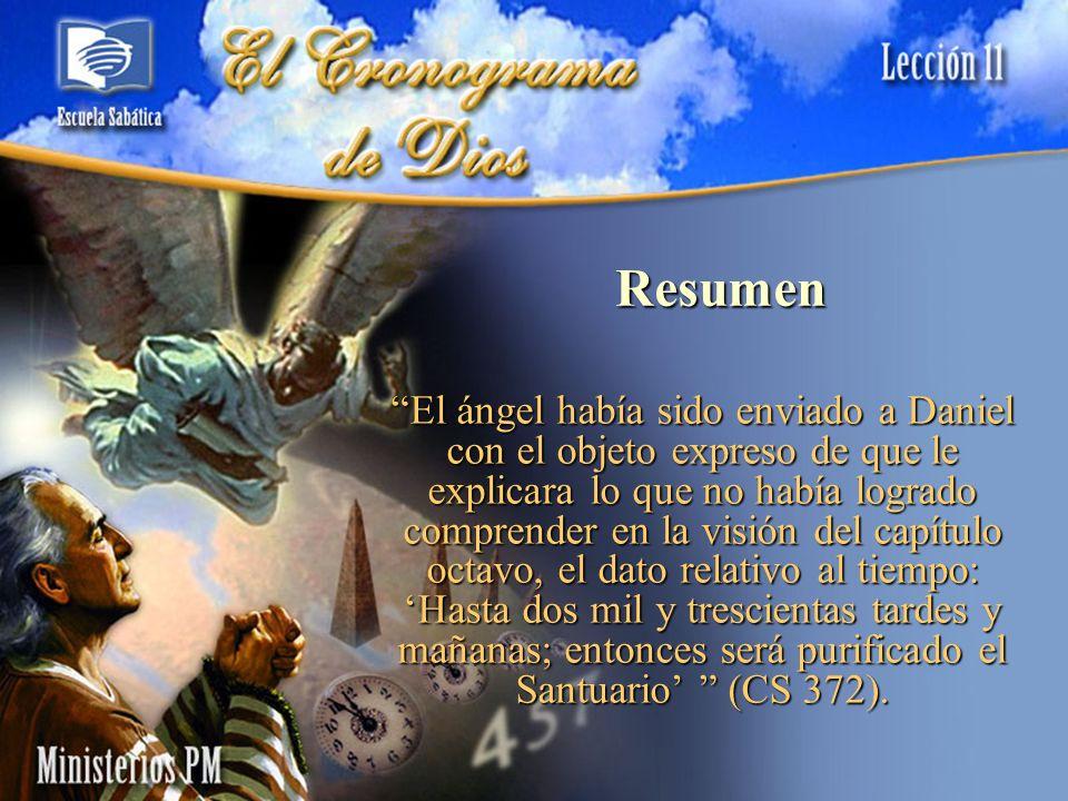 Resumen El ángel había sido enviado a Daniel con el objeto expreso de que le explicara lo que no había logrado comprender en la visión del capítulo oc