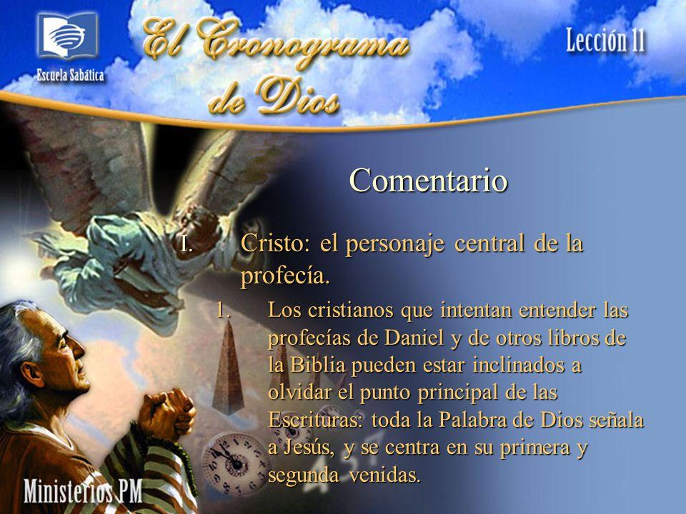 Comentario I. Cristo: el personaje central de la profecía. 1.Los cristianos que intentan entender las profecías de Daniel y de otros libros de la Bibl