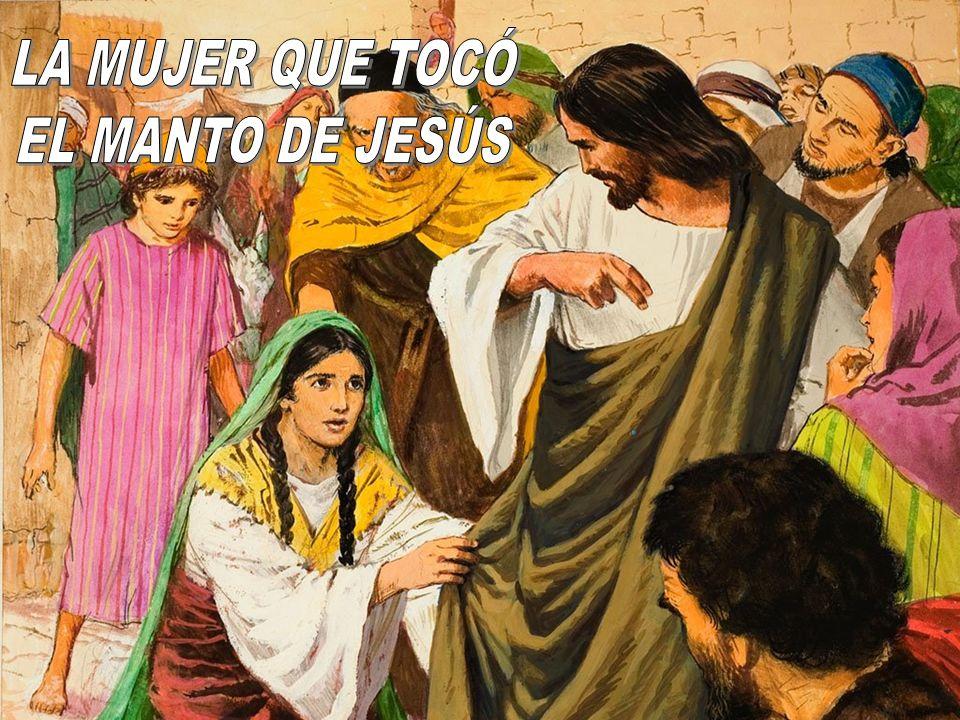 Una mujer desde hacía _____ años padecía flujo de sangre… decía: «si ______ tan solamente su ______ seré salva» (Marcos, 5: 25, 27) doce 1.Pidió a Jesús que le dejase tocar su manto para ser sanada.