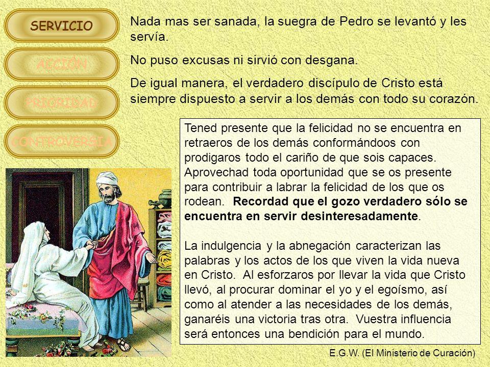 SERVICIO ACCIÓN PRIORIDAD CONTROVERSIA Nada mas ser sanada, la suegra de Pedro se levantó y les servía.