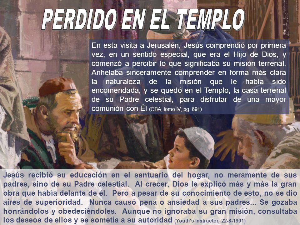 Jesús recibió su educación en el santuario del hogar, no meramente de sus padres, sino de su Padre celestial. Al crecer, Dios le explicó más y la gran
