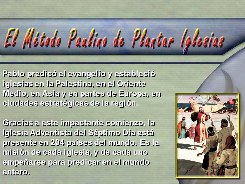Pablo predicó el evangelio y estableció iglesias en la Palestina, en el Oriente Medio, en Asia y en partes de Europa, en ciudades estratégicas de la r