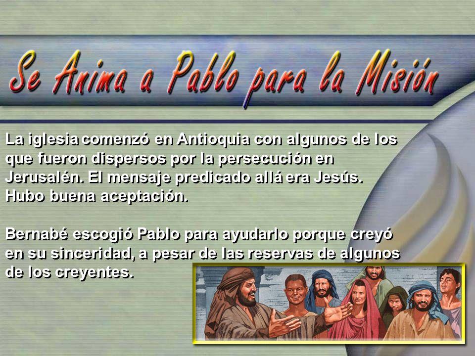 La iglesia comenzó en Antioquia con algunos de los que fueron dispersos por la persecución en Jerusalén. El mensaje predicado allá era Jesús. Hubo bue