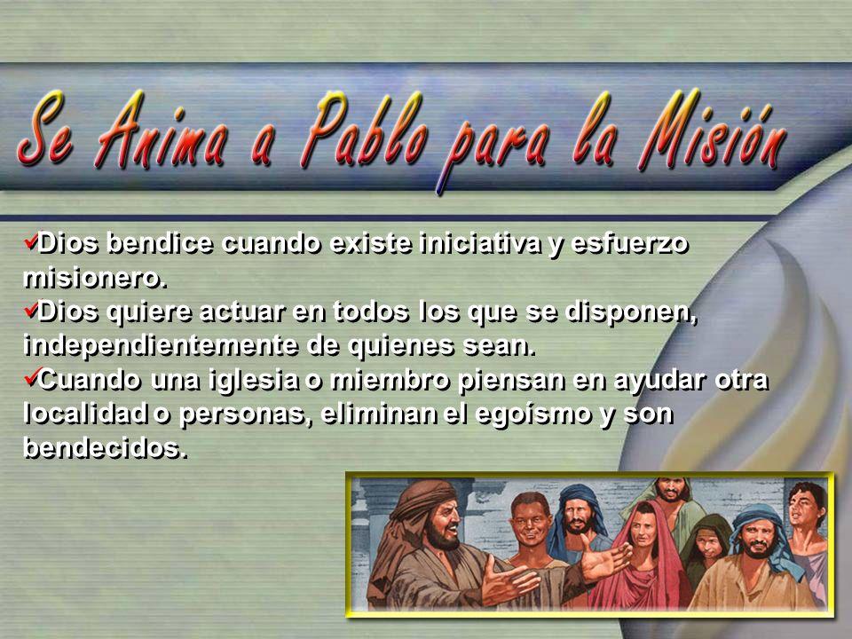 Dios bendice cuando existe iniciativa y esfuerzo misionero. Dios quiere actuar en todos los que se disponen, independientemente de quienes sean. Cuand