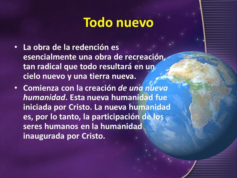 Nueva humanidad e iglesia Esta nueva humanidad se expresa en la iglesia como el cuerpo de Cristo.