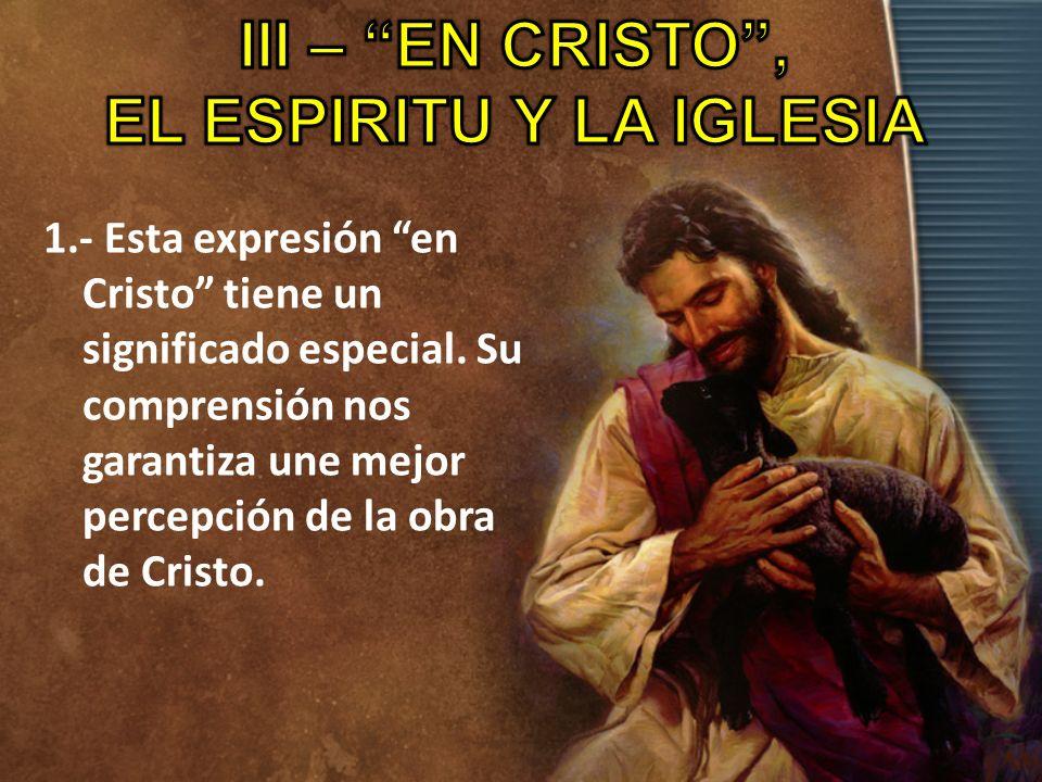 En Cristo Pablo usa en Cristo para referirse a algo que Dios hace en Cristo.