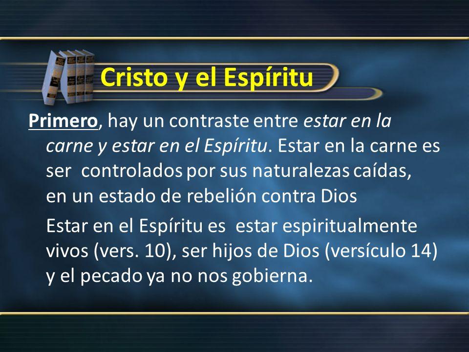 Pertenecer a Cristo Segundo, estar en el Espíritu significa que uno pertenece a Cristo.