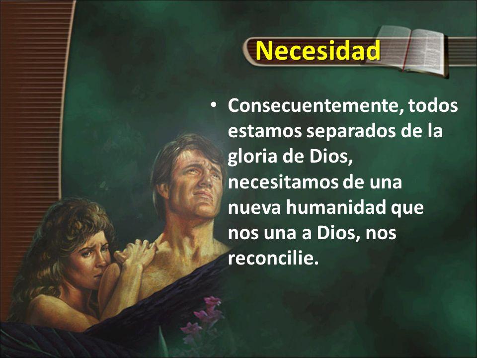 2- La humanidad según Cristo La humanidad según Cristo, ésta es la oportunidad que Dios provee para todos los que deseen unirse a Él, tengan un camino seguro y sean nuevas criaturas.