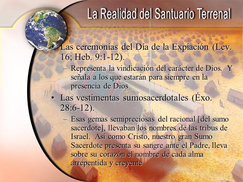 Las ceremonias del Día de la Expiación (Lev. 16; Heb. 9:1-12).Las ceremonias del Día de la Expiación (Lev. 16; Heb. 9:1-12). –Representa la vindicació