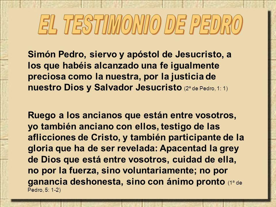 Ruego a los ancianos que están entre vosotros, yo también anciano con ellos, testigo de las aflicciones de Cristo, y también participante de la gloria