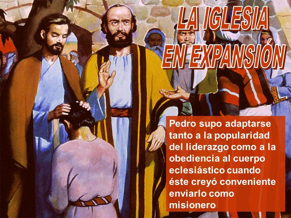 Pedro supo adaptarse tanto a la popularidad del liderazgo como a la obediencia al cuerpo eclesiástico cuando éste creyó conveniente enviarlo como misi