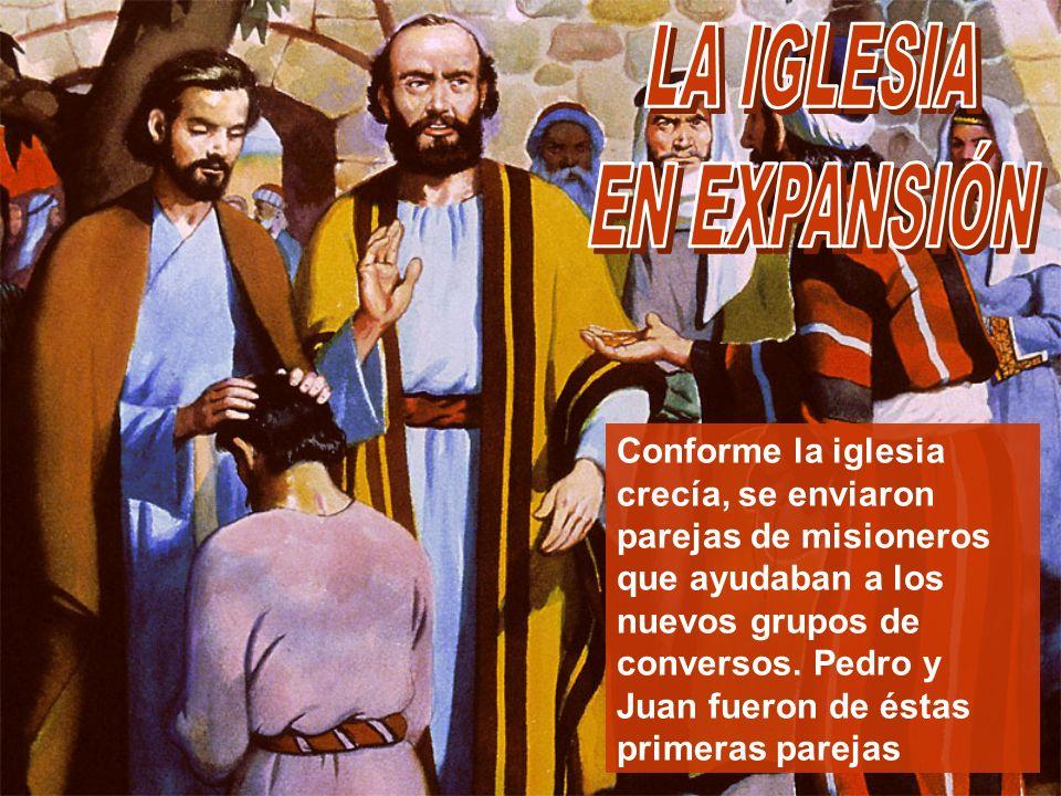 Conforme la iglesia crecía, se enviaron parejas de misioneros que ayudaban a los nuevos grupos de conversos. Pedro y Juan fueron de éstas primeras par