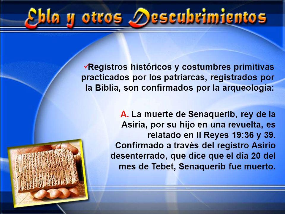 Registros históricos y costumbres primitivas practicados por los patriarcas, registrados por la Biblia, son confirmados por la arqueología: A. La muer