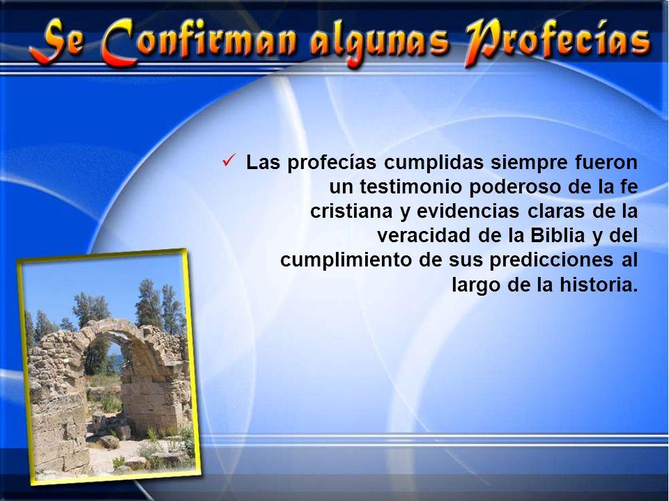 Las profecías cumplidas siempre fueron un testimonio poderoso de la fe cristiana y evidencias claras de la veracidad de la Biblia y del cumplimiento d