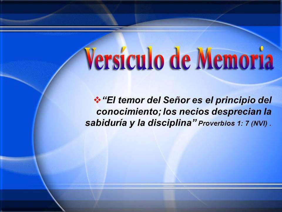 El temor del Señor es el principio del conocimiento; los necios desprecian la sabiduría y la disciplina Proverbios 1: 7 (NVI).