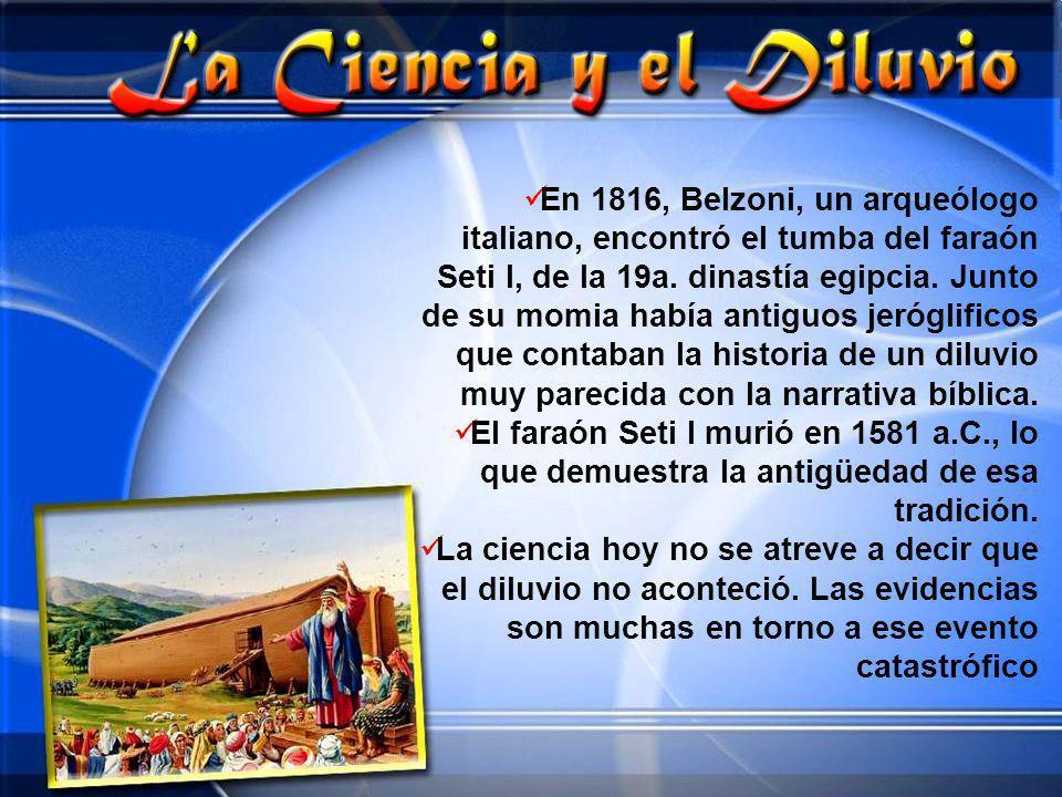 En 1816, Belzoni, un arqueólogo italiano, encontró el tumba del faraón Seti I, de la 19a. dinastía egipcia. Junto de su momia había antiguos jeróglifi
