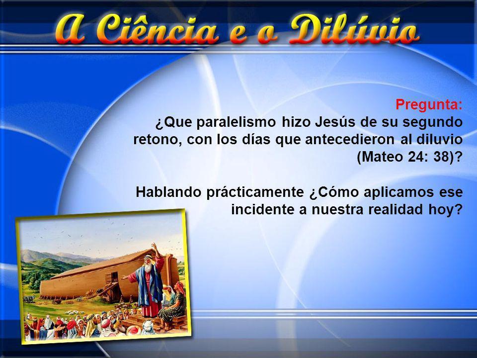 Pregunta: ¿Que paralelismo hizo Jesús de su segundo retono, con los días que antecedieron al diluvio (Mateo 24: 38)? Hablando prácticamente ¿Cómo apli