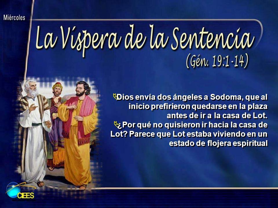 Dios envía dos ángeles a Sodoma, que al inicio prefirieron quedarse en la plaza antes de ir a la casa de Lot. ¿Por qué no quisieron ir hacia la casa d