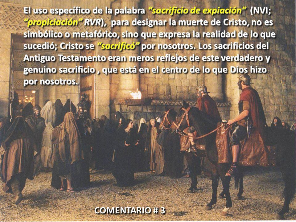 El uso específico de la palabra sacrificio de expiación (NVI; propiciación RVR), para designar la muerte de Cristo, no es simbólico o metafórico, sino