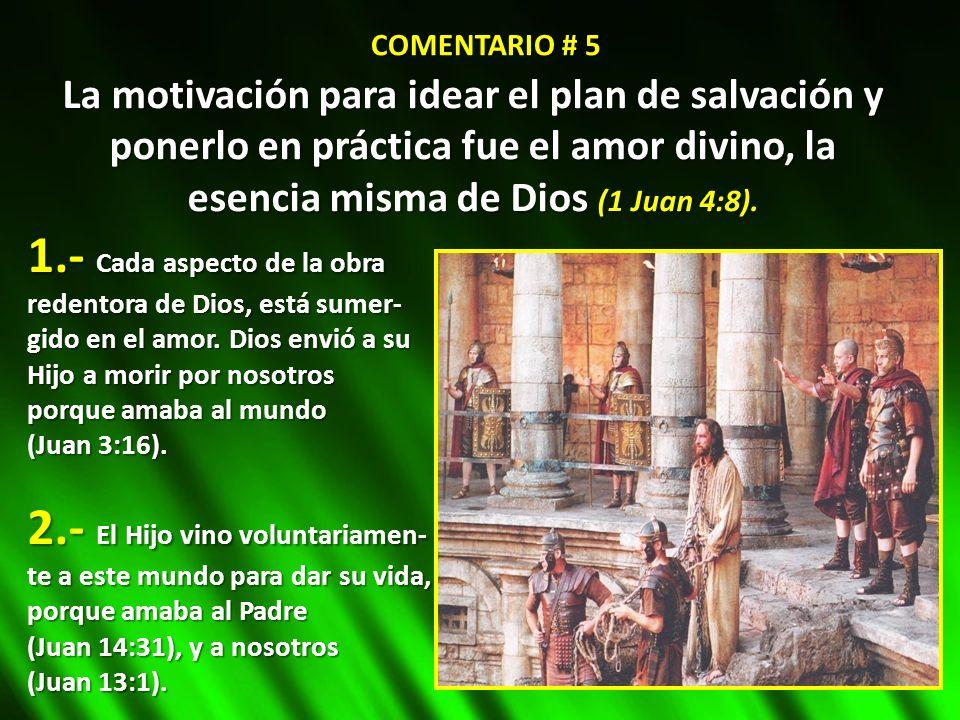 La motivación para idear el plan de salvación y ponerlo en práctica fue el amor divino, la esencia misma de Dios (1 Juan 4:8). 1.- Cada aspecto de la