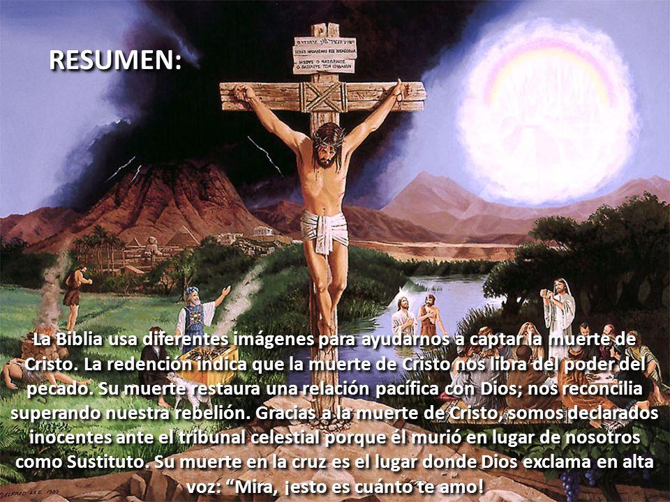 RESUMEN:RESUMEN: La Biblia usa diferentes imágenes para ayudarnos a captar la muerte de Cristo. La redención indica que la muerte de Cristo nos libra