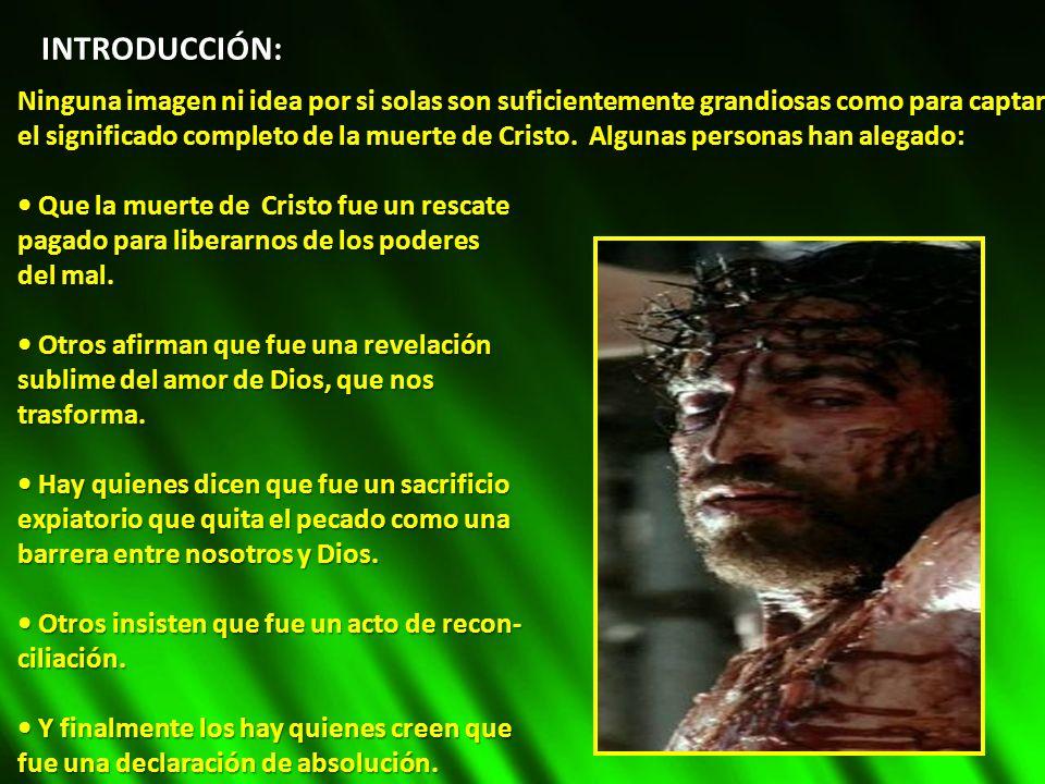 La verdad es que la muerte de Cristo es todo eso y mucho más.