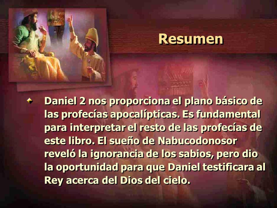 Resumen Daniel 2 nos proporciona el plano básico de las profecías apocalípticas. Es fundamental para interpretar el resto de las profecías de este lib