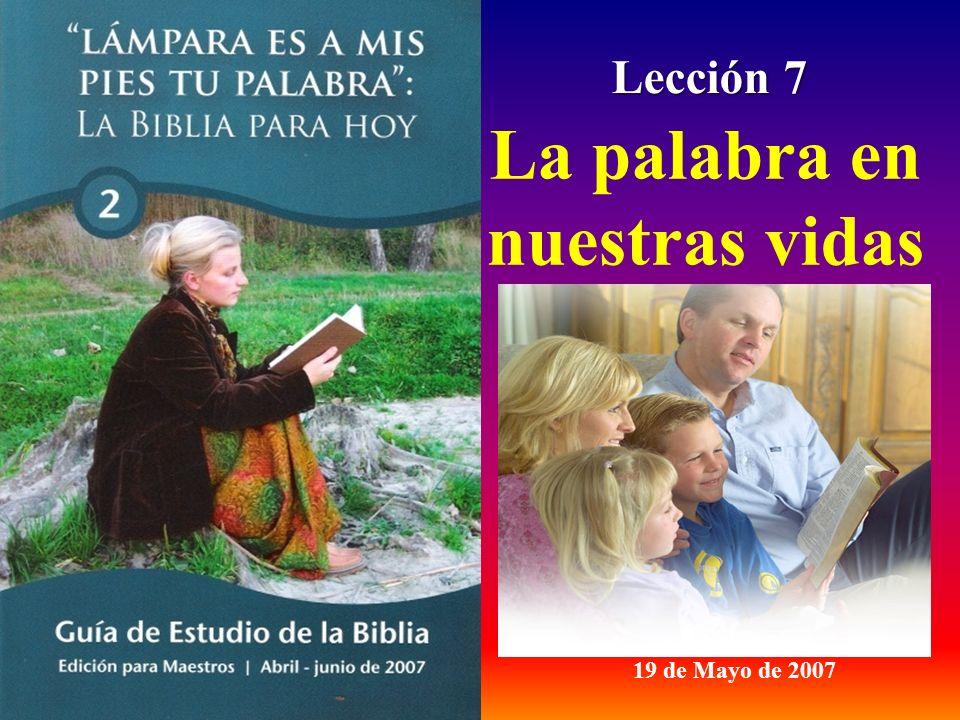 Lección 7 19 de Mayo de 2007 La palabra en nuestras vidas