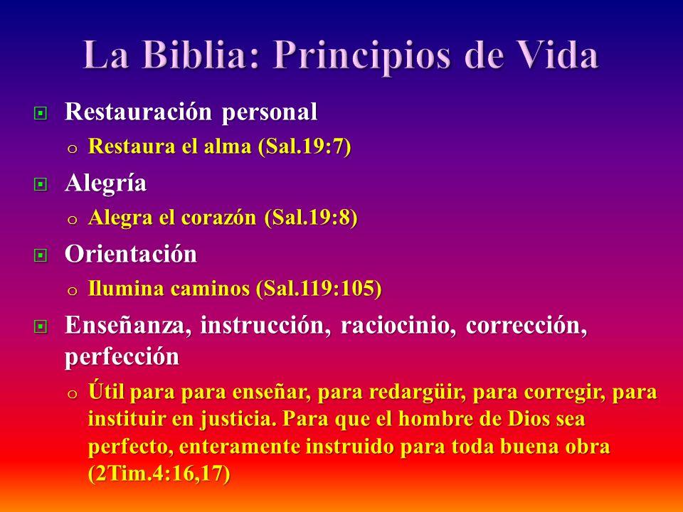 Restauración personal Restauración personal o Restaura el alma (Sal.19:7) Alegría Alegría o Alegra el corazón (Sal.19:8) Orientación Orientación o Ilu