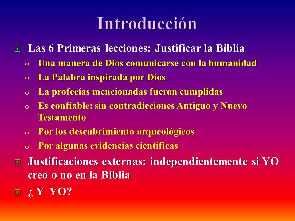 Las 6 Primeras lecciones: Justificar la Biblia Las 6 Primeras lecciones: Justificar la Biblia o Una manera de Dios comunicarse con la humanidad o La P