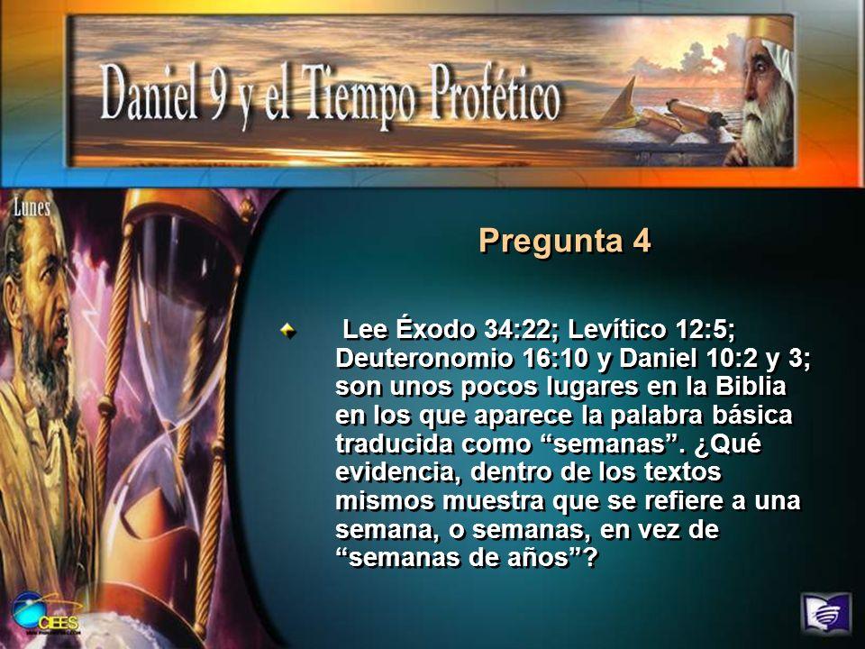 Lee Éxodo 34:22; Levítico 12:5; Deuteronomio 16:10 y Daniel 10:2 y 3; son unos pocos lugares en la Biblia en los que aparece la palabra básica traduci