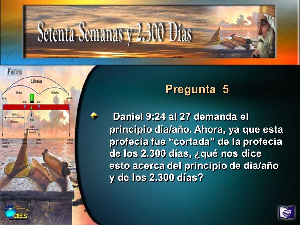 Daniel 9:24 al 27 demanda el principio día/año. Ahora, ya que esta profecía fue cortada de la profecía de los 2.300 días, ¿qué nos dice esto acerca de