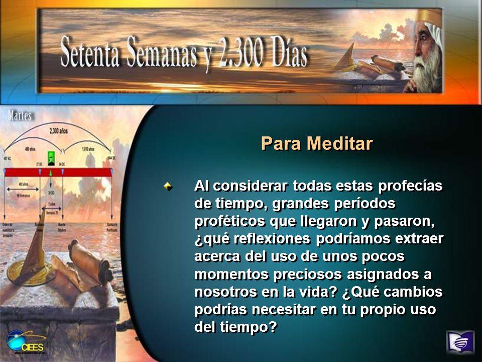 Para Meditar Al considerar todas estas profecías de tiempo, grandes períodos proféticos que llegaron y pasaron, ¿qué reflexiones podríamos extraer ace