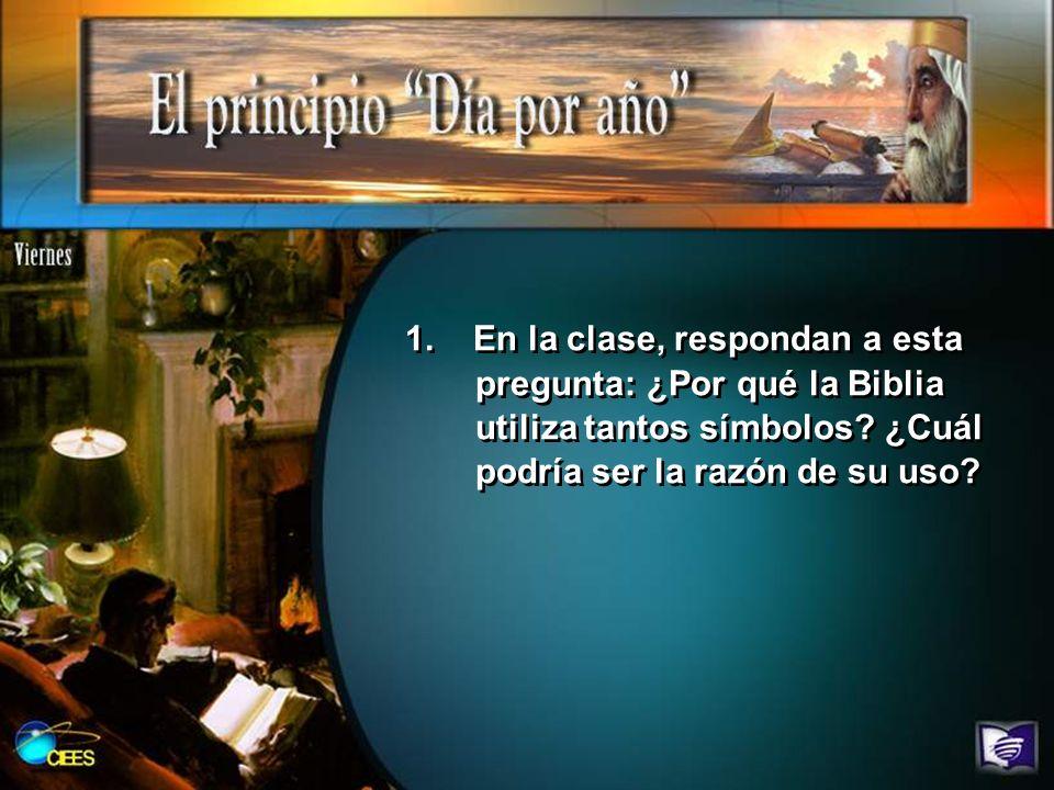 1. En la clase, respondan a esta pregunta: ¿Por qué la Biblia utiliza tantos símbolos? ¿Cuál podría ser la razón de su uso?