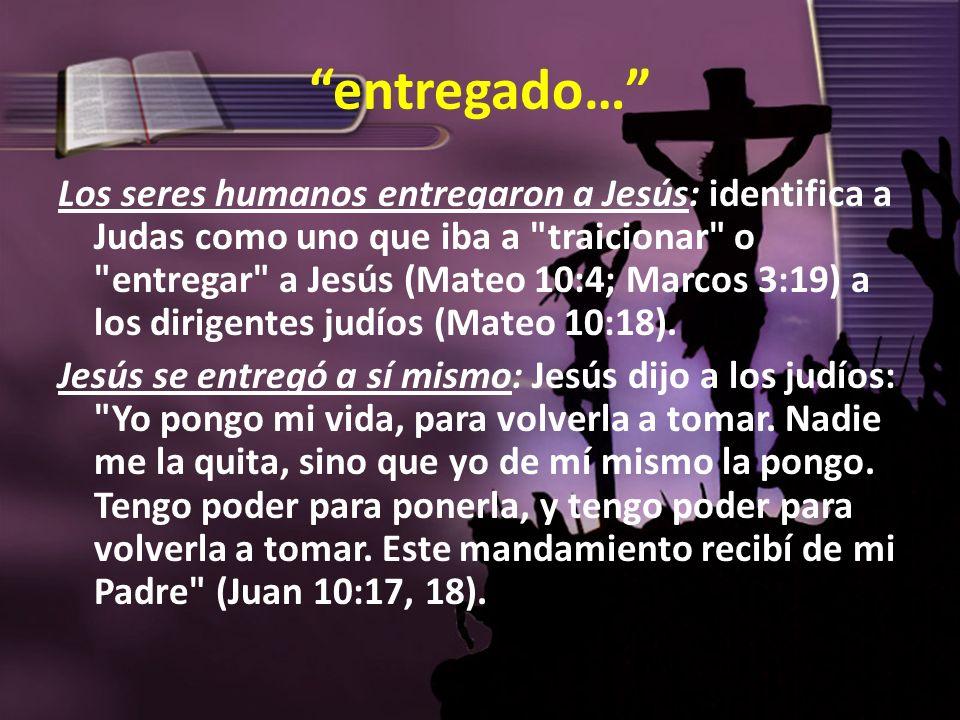 entregado… Los seres humanos entregaron a Jesús: identifica a Judas como uno que iba a