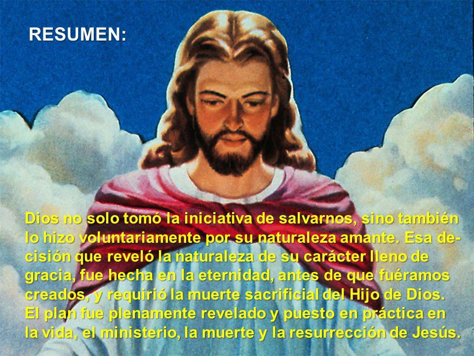 RESUMEN: Dios no solo tomó la iniciativa de salvarnos, sino también lo hizo voluntariamente por su naturaleza amante. Esa de- cisión que reveló la nat